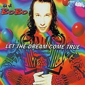 Let the Dream Come True von DJ Bobo