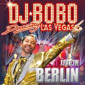 Dancing Las Vegas - The Show (Live in Berlin) von DJ Bobo