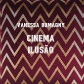 Cinema Ilusão de Vanessa Bumagny