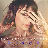 Radiant Blindness by Dinah