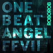ONE BEAT ANGEL FFVII von RoboRob