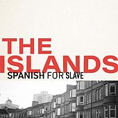 Spanish for Slave by Islands