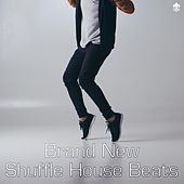 Brand New Shuffle House Beats by Various Artists