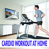 Cardio Workout At Home by Various Artists