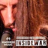 Badaroska Live Sessions: Inside War (Live Session) by Inside War