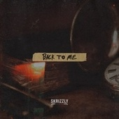 Back to Me by Skrizzly Adams