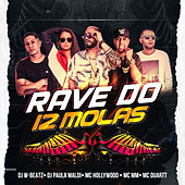 Rave do 12 Molas (feat. MC Duartt, MC Hollywood & MC MM) (Remix) de Dj W-Beatz