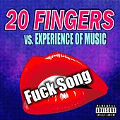 Fuck Song by 20 Fingers
