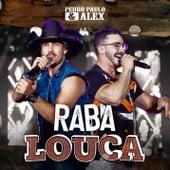 Raba Louca de Pedro Paulo & Alex