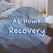 At Home Recovery by Various Artists