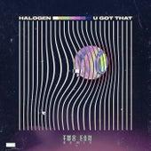U Got That (Two Can Remix) de Halogen