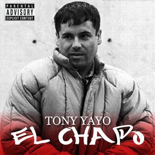 El Chapo by Tony Yayo