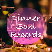 Dinner Soul Records by Various Artists