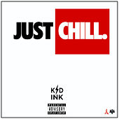 Just Chill von Kid Ink