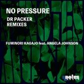 No Pressure (Dr Packer Remixes) by Fuminori Kagajo