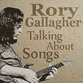Talking About Songs de Rory Gallagher