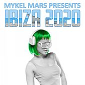 Mykel Mars Presents Ibiza 2020 by Mykel Mars