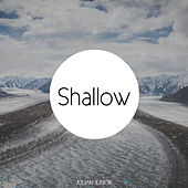 Shallow by Julian Junior