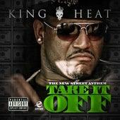 Take It Off - Single by King Heat