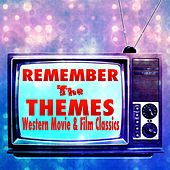 Remember the Themes (Western Movie and Film Classics) by Coded Channel