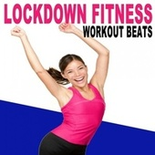Lockdown Fitness Workout Beats (The Best Epic Motivation Gym Music for Your Fitness, Aerobics, Cardio, Hiit High Intensity Interval Training, Abs, Barré, Training, Exercise and Running at Home) von Various Artists