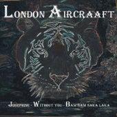Josephine / Without You / Bam Bam Saka Laka de London Aircraaft