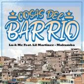 Cosas del Barrio (feat. Lil Martinez & Makumba) de LukMc
