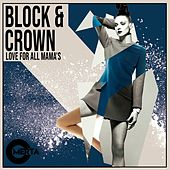 Love for All Mama's by Block and Crown