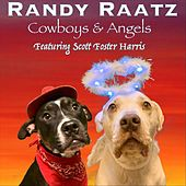 Cowboys and Angels (feat. Scott Foster Harris) by Randy Raatz