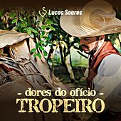 Dores do Ofício Tropeiro von Lucas Soares LS