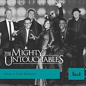 What a Fool Believes de The Mighty Untouchables