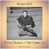 Il Peut Pleuvoir / C'Est Comme Ça (All Tracks Remastered) von Jacques Brel