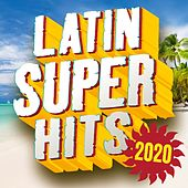 Latin Super Hits 2020 de Various Artists