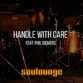 Handle with Care von Soulounge