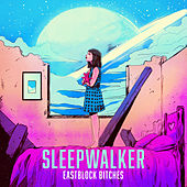 Sleepwalker de Eastblock Bitches