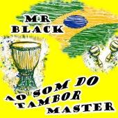 Ao Som do Tambor Master de Mr Black