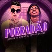 Porradão (feat. Mc Denny) (Remix) de Mc Serginho Autêntico