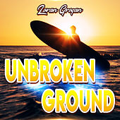 Unbroken Ground de Loran Grogan