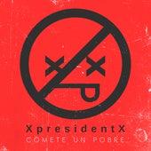 Cómete un pobre by XpresidentX
