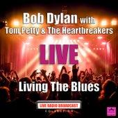Living The Blues (Live) de Bob Dylan