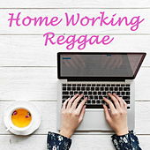 Home Working Reggae by Various Artists