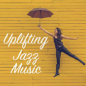 Uplifting Jazz Music by Various Artists