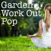 Garden Work Out Pop fra Various Artists