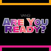 Are You Ready? de Vangi