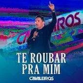 Te Roubar pra Mim (Ao Vivo) de Cavaleiros do Forró