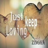 Just Keep Loving von Zingga