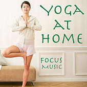 Yoga At Home Focus Music by Various Artists