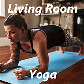 Living Room Yoga by Various Artists