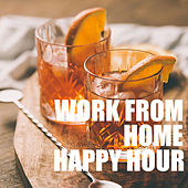 Work From Home Happy Hour von Various Artists