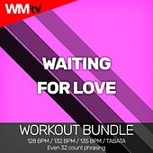 Waiting For Love (Workout Bundle / Even 32 Count Phrasing) de Workout Music Tv